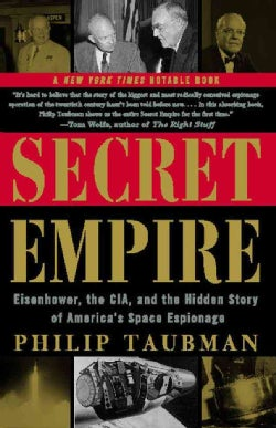 Secret Empire: Eisenhower, the Cia, and the Hidden Story of America's Space Espionage (Paperback)