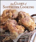 The Glory of Southern Cooking: Recipes for the Best Beer-battered Fried Chicken, Cracklin' Biscuits, Carolina Pul... (Paperback)