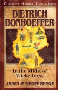 Dietrich Bonhoeffer: In the Midst of Wickedness (Paperback)