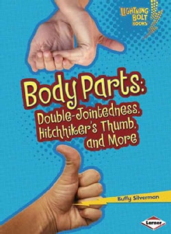 Body Parts: Double-Jointedness, Hitchhikers Thumb, and More (Paperback)