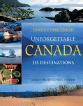 Unforgettable Canada: 115 Destinations (Paperback)
