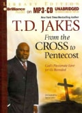 From the Cross to Pentecost: God's Passionate Love for Us Revealed, Library Edition (CD-Audio)