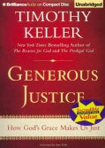 Generous Justice: How God's Grace Makes Us Just (CD-Audio)