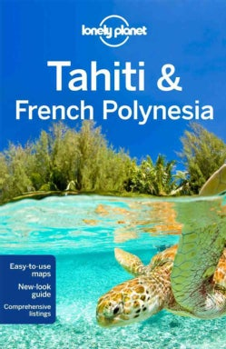 Lonely Planet Tahiti & French Polynesia (Paperback)