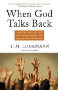 When God Talks Back: Understanding the American Evangelical Relationship With God (Paperback)