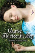 Curse of the Thirteenth Fey: The True Tale of Sleeping Beauty (Hardcover)