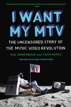 I Want My MTV: The Uncensored Story of the Music Video Revolution (Paperback)