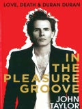 In The Pleasure Groove: Love, Death & Duran Duran (Hardcover)