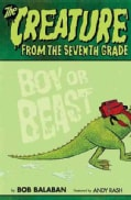 The Creature from the Seventh Grade: Boy or Beast (Hardcover)