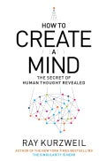 How to Create a Mind: The Secret of Human Thought Revealed (Hardcover)