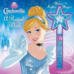 Cinderella a Royal Wish: Storybook and Wand (Hardcover)
