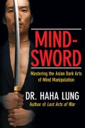 Mind-Sword: Mastering the Asian Dark Arts of Mind Manipulation (Paperback)