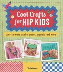 Cool Crafts for Hip Kids (Paperback)