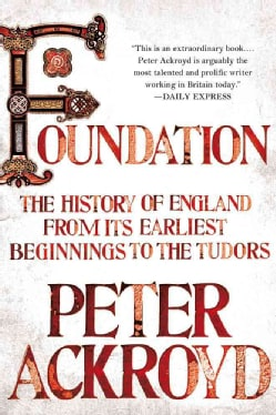 Foundation: The History of England from Its Earliest Beginnings to the Tudors (Hardcover)