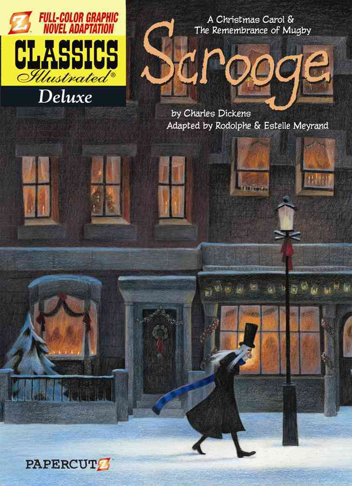 "Classics Illustrated Deluxe 9: Scrooge ""A Christmas Carol & A Remembrance of Mugby"" (Hardcover)"