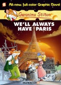 Geronimo Stilton 11: We'll Always Have Paris (Hardcover)