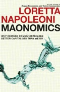 Maonomics: Why Chinese Communists Make Better Capitalists Than We Do (Paperback)
