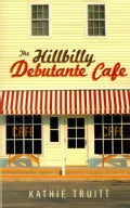 The Hillbilly Debutante Cafe (Paperback)