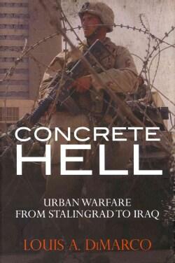 Concrete Hell: Urban Warfare from Stalingrad to Iraq (Hardcover)
