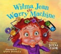 Wilma Jean the Worry Machine (Paperback)