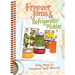 'Freezer Jams & Refrigerator Pickles' Recipe Book