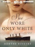 She Wore Only White (CD-Audio)
