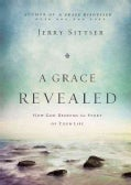 A Grace Revealed: How God Redeems the Story of Your Life (Hardcover)