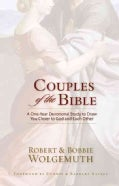 Couples of the Bible: A One-Year Devotional Study to Draw You Closer to God and Each Other (Hardcover)