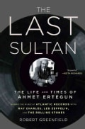 The Last Sultan: The Life and Times of Ahmet Ertegun (Paperback)