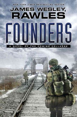 Founders: A Novel of the Coming Collapse (Hardcover)