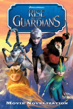 Rise of the Guardians: Junior Novelization (Paperback)