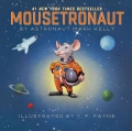 Mousetronaut: Based on a (Partially) True Story (Hardcover)