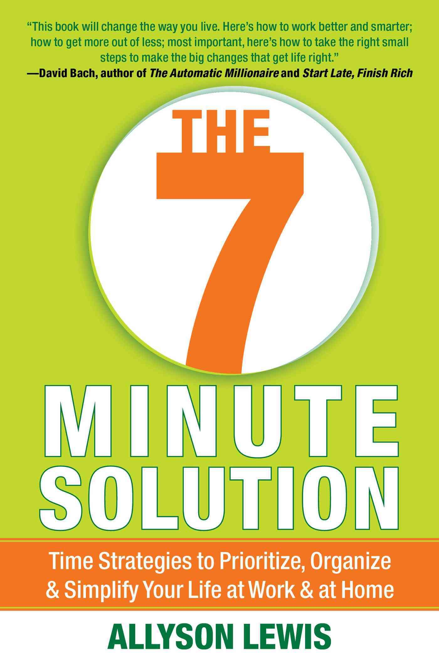 The 7 Minute Solution: Creating a Life with Meaning 7 Minutes at a Time (Paperback)