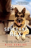 Sergeant Rex: The Unbreakable Bond Between a Marine and His Military Working Dog (Paperback)