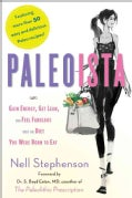 Paleoista: Gain Energy, Get Lean, and Feel Fabulous With the Diet You Were Born to Eat (Paperback)