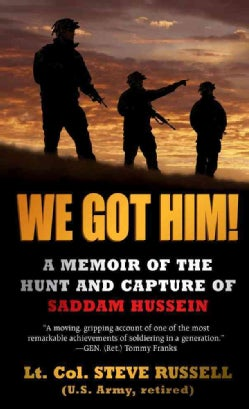 We Got Him!: A Memoir of the Hunt and Capture of Saddam Hussein (Paperback)