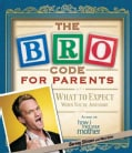 The BRO Code for Parents: What to Expect When You're Awesome (Paperback)