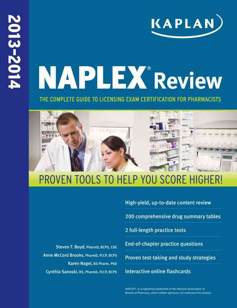 Kaplan NAPLEX Review 2013-2014: The Complete Guide to Licensing Exam Certification for Pharmacists (Paperback)