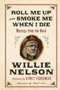 Roll Me Up and Smoke Me When I Die: Musings from the Road (Hardcover)