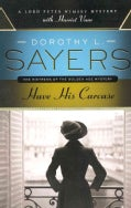 Have His Carcase: A Lord Peter Wimsey Mystery with Harriet Vane (Paperback)