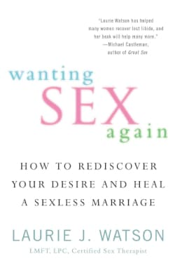 Wanting Sex Again: How to Rediscover Your Desire and Heal a Sexless Marriage (Paperback)