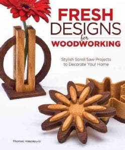 Fresh Designs for Woodworking: Stylish Scroll Saw Projects to Decorate Your Home (Paperback)