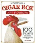 The Smokin' Book of Cigar Box Art & Designs: More Than 100 of the Best Labels from The John & Carolyn Grossman Co... (Paperback)