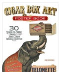 Cigar Box Art Poster Book: 30 Ready-to-Frame Examples from the John & Carolyn Grossman Collection (Paperback)