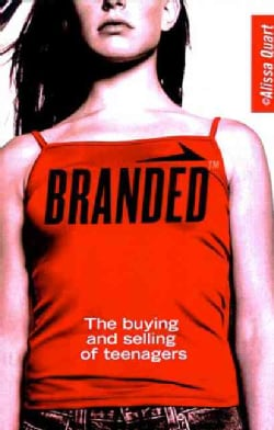 Branded: The Buying and Selling of Teenagers (Paperback)