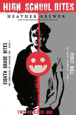 High School Bites: Eighth Grade Bites / First Kill (Paperback)