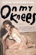 On My Knees: A Memoir (Paperback)