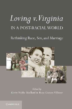 Loving v. Virginia in a Post-Racial World: Rethinking Race, Sex, and Marriage (Hardcover)