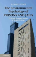 The Environmental Psychology of Prisons and Jails: Creating Humane Spaces in Secure Settings (Hardcover)