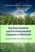 Socioeconomic and Environmental Impacts of Biofuels: Evidence from Developing Nations (Hardcover)
